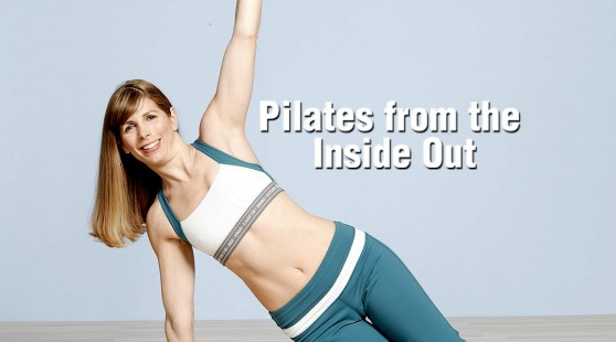 Pilates: From The Inside Out
