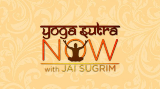 Yoga Sutra Now With Jai Sugrim